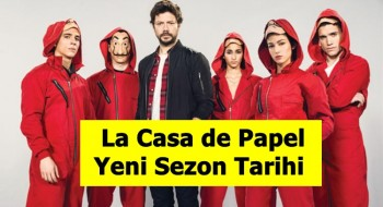 La Casa dePapel ,Ne Zaman Başlıyor ?