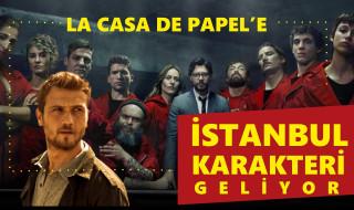 Le Casa De Papel de yeni İstanbul Karakteri yeni sezonda!