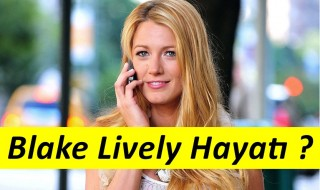 Blake Lively Kimdir ?