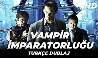 Vampir İmparatorluğu Filmi İzle