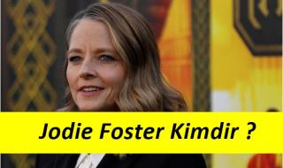 Jodie Foster Hayatı ve Filmleri Nelerdir ?
