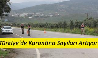 Türkiye'de Karantinaya Sayıları Yükseliyor