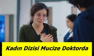 Kadın Dizisi Mucize Doktorda