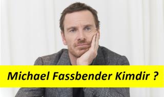 Michael Fassbender Rol Aldığı Filmler ve Hayatı