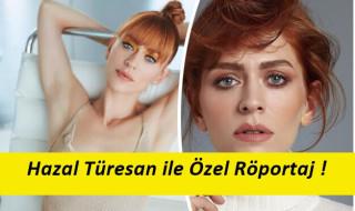 Hazal Türeasan Röportajı