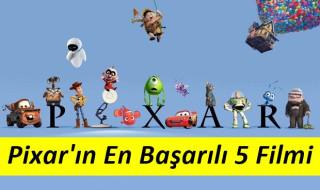 Pixar'ın En Başarılı 5 Animasyon Filmi
