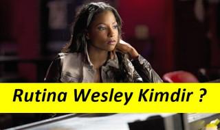 Rutina Wesley Hayatı ve Rol aldığı Filmler Nelerdir ?