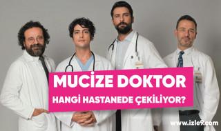 Mucize Doktor dizisi nerde ve hangi hastanede çekiliyor?