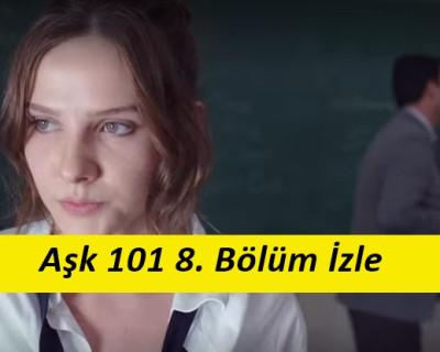 Aşk 101 8. Bölüm İzle