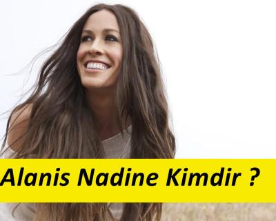 Alanis Nadine Kimdir ?