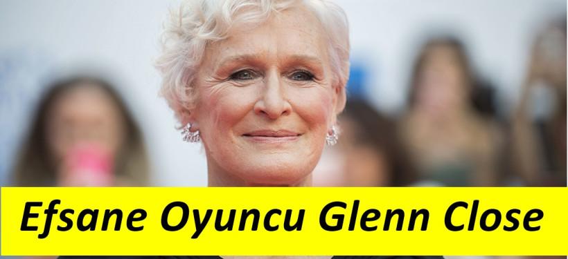 Glenn Close Filmleri Nelerdir ?