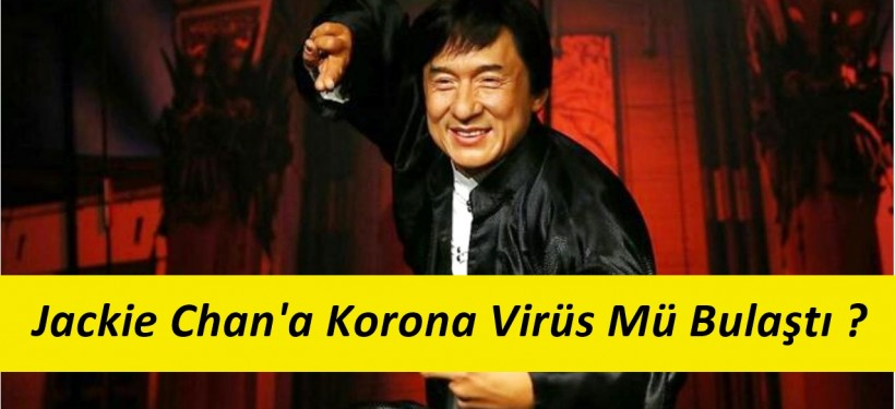 Jackie Chan'a Korona Virisü Bulaştı Mı ?
