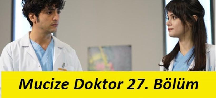 Mucize Doktor 27. Bölüm İzle, Mucize Doktor Son Bölüm İzle