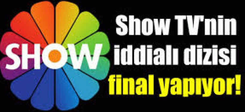 ShowTv'ninİddialı Dizisi FinalKararı !