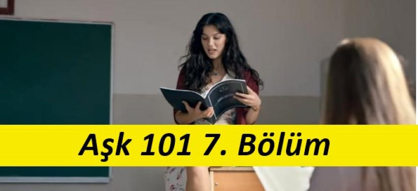 Aşk 101 7. Bölüm İzle
