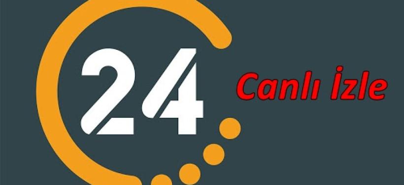 24 Tv Nasıl Canlı İzlenir