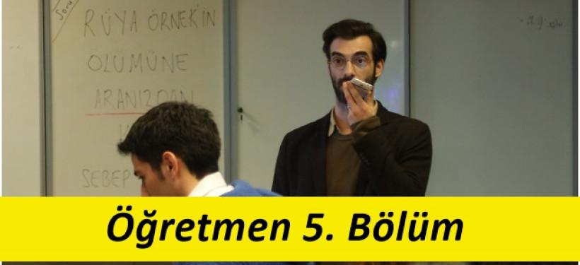 Öğretmen 5. Bölüm son bölüm izle 2